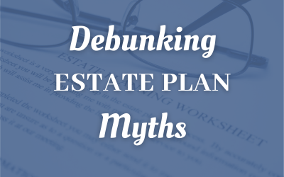 Debunking Estate Plan Myths For Chicago Taxpayers